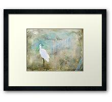 Missing You ~ Greeting Card Framed Print