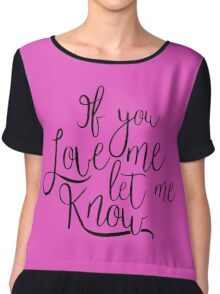 If You Love Me, Let Me Know Chiffon Top