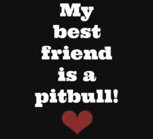 My best friend is a pitbull! by Kristina Gale