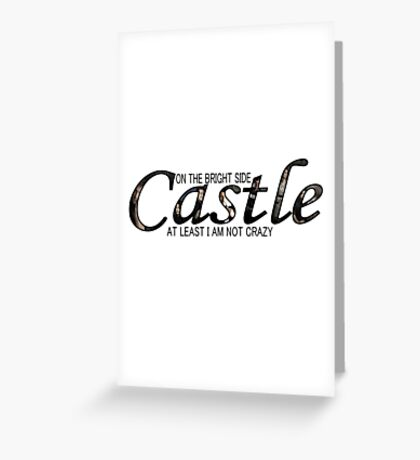 Castle - Not Crazy Greeting Card