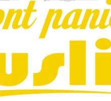 Dont Panic Im Muslim Sticker