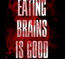 Eating brains is good by DjenDesign