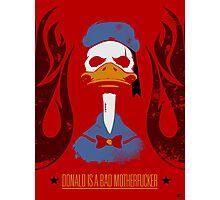 Donald Duck Bad Motherfucker Photographic Print