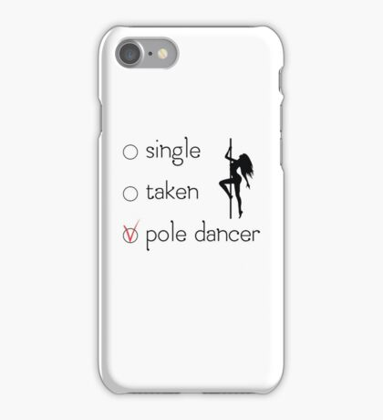 Relationship status: pole dancer iPhone Case/Skin