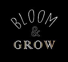 Bloom and Grow - Black and Gold by Claire Campbell