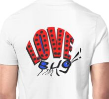 LOVE Bug ~~ Unisex T-Shirt