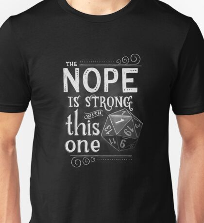 The NOPE is Strong with This One Unisex T-Shirt