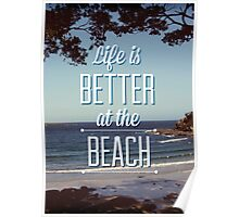 Life is Better at the Beach! Poster