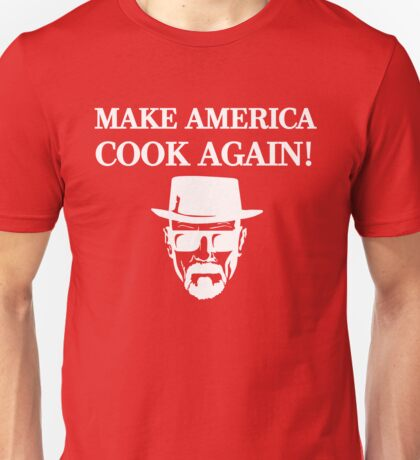 MAKE AMERICA COOK AGAIN! Unisex T-Shirt