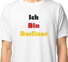 Ich Bin Berliner I am Berlin - German Quote Classic T-Shirt