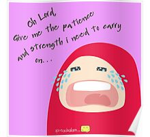 Oh Lord! Give me patience and strength I need to carry on... Poster