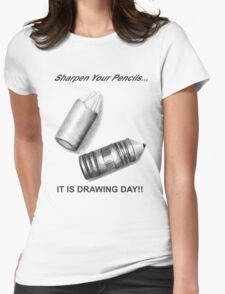Sharpen your pencils... IT IS DRAWING DAY! Womens Fitted T-Shirt