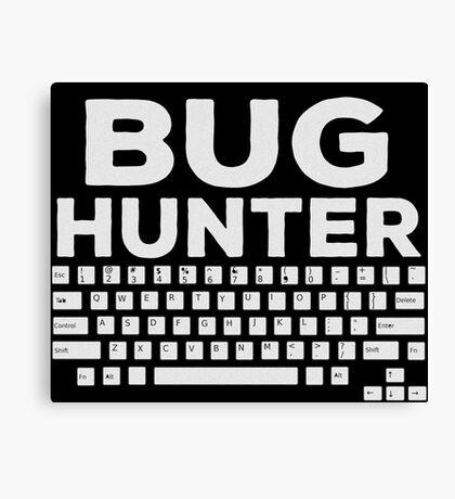 Bug Hunter - Funny Programmer Shirt Canvas Print