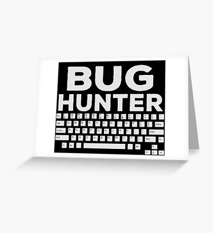 Bug Hunter - Funny Programmer Shirt Greeting Card