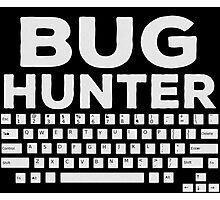 Bug Hunter - Funny Programmer Shirt Photographic Print