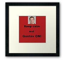 Keep calm and Gustav ON! Framed Print