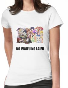 No Waifu No Laifu (Updated) Womens Fitted T-Shirt