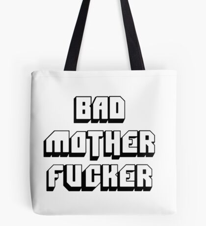 Bad mother fucker Tote Bag