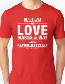 #LoveMakesAWay T-Shirt