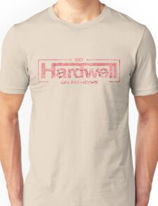 GO HARDWELL OR GO HOME Unisex T-Shirt