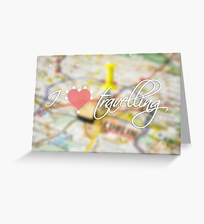 "Typography poster with the text ""I love travelling"". Picture with the inscription. Map background. Pink heart Greeting Card"