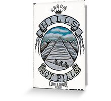 Hills Not Pills Greeting Card