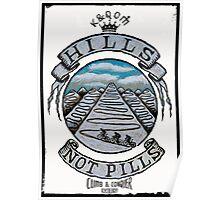 Hills Not Pills Poster