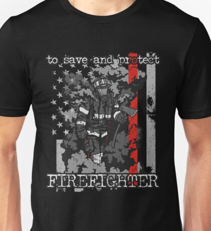 Firefighter to Save and Protect Thin Red Line Unisex T-Shirt