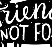 Animals Are Friends Not Food ! Veganes Statement!!! Sticker