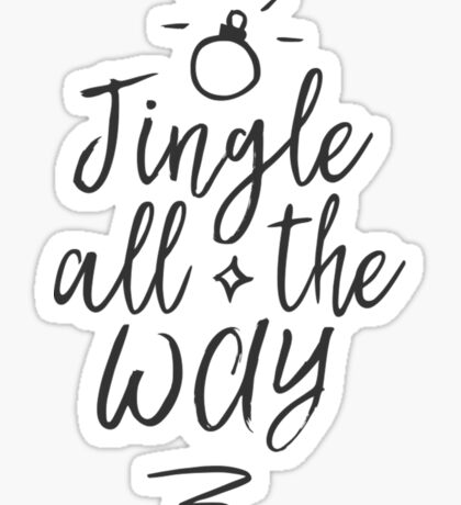 Jingle all the way! Sticker