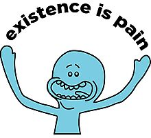 """Mr. Meeseeks """"Existence is Pain"""" Photographic Print"""