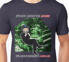 It's Not About The Money, It's About Sending A Message Unisex T-Shirt