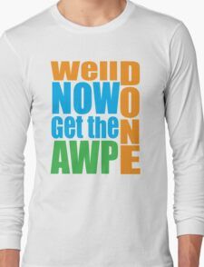 Well done Get the AWP Long Sleeve T-Shirt