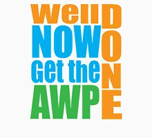 Well done Get the AWP Unisex T-Shirt