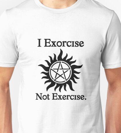 I Exorcise Not Exercise. Unisex T-Shirt