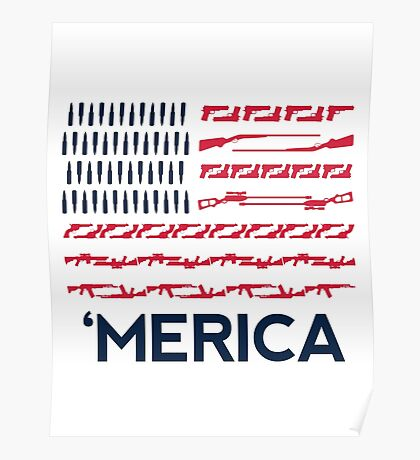 'MERICA and Guns and Ammo Poster