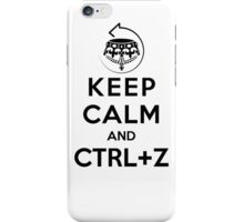 Keep calm and ctrl+z iPhone Case/Skin