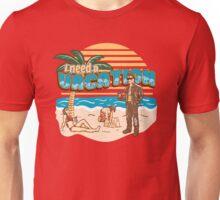 I need a vacation Unisex T-Shirt