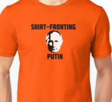 Shirt fronting Putin Unisex T-Shirt