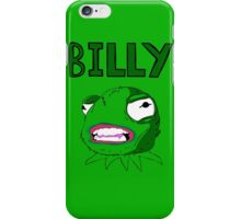 What's wrong Billy? iPhone Case/Skin