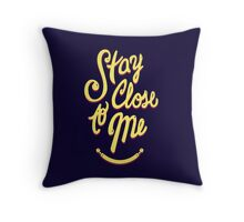 Stay Close to Me (YP) Throw Pillow
