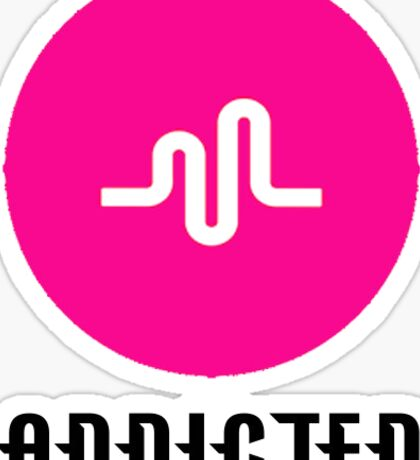 Addicted To  Musical.ly  Sticker