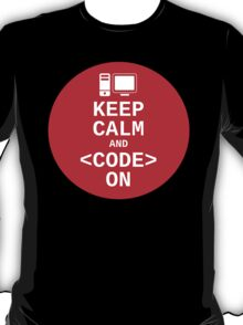Developer? Keep Calm and Code On T-Shirt