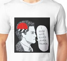 I Know Who Killed Laura Palmer  Unisex T-Shirt
