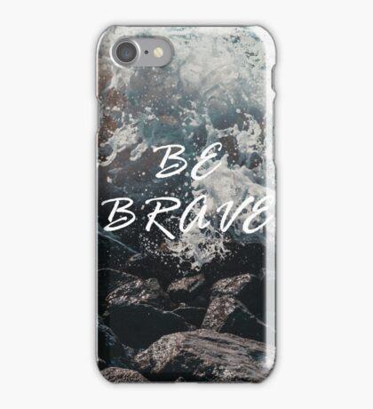 Be Brave - ocean scene iPhone Case/Skin