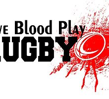 GIVE BLOOD PLAY RUGBY by inkedcreatively