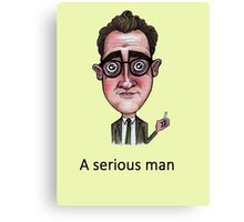A Serious Man Canvas Print