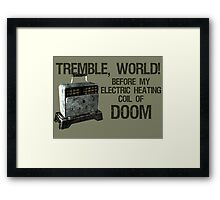 Tremble, World! Framed Print