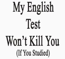 My English Test Won't Kill You If You Studied  by supernova23