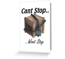Cant Stop Wont Stop - TF2 Crate  Greeting Card